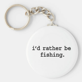 i'd rather be fishing. keychain