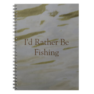 I'd Rather Be Fishing Spiral Notebooks
