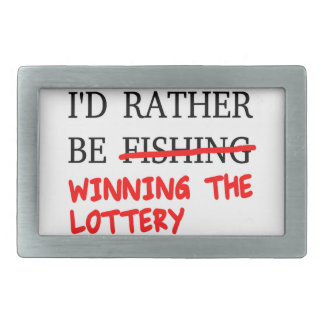 I'd Rather Be Fishing... Winning The Lottery Belt Buckles