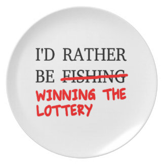 I'd Rather Be Fishing... Winning The Lottery Plate