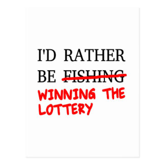 I'd Rather Be Fishing... Winning The Lottery Postcard
