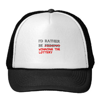 I'd Rather Be Fishing... Winning The Lottery Trucker Hat
