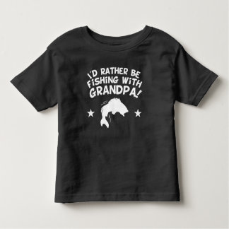 I'd Rather Be Fishing With My Grandpa Toddler T-shirt