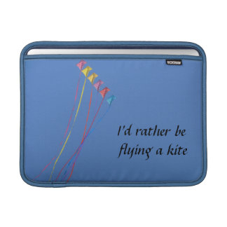 I'd Rather Be Flying a Kite Sleeve For MacBook Air
