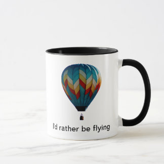 I'd rather be flying hot air balloon coffee mug