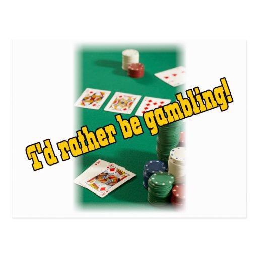 I'd Rather Be Gambling! Postcard