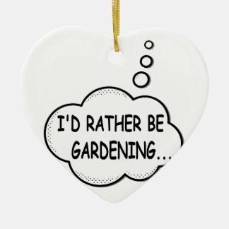 I'd Rather Be Gardening Ceramic Ornament