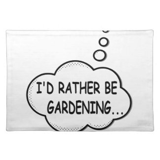I'd Rather Be Gardening Placemat