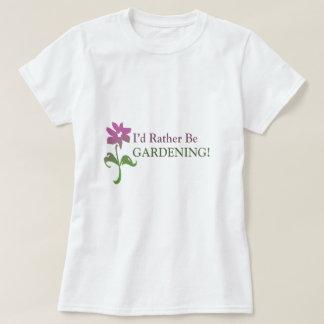 I'd Rather Be Gardening Shirt