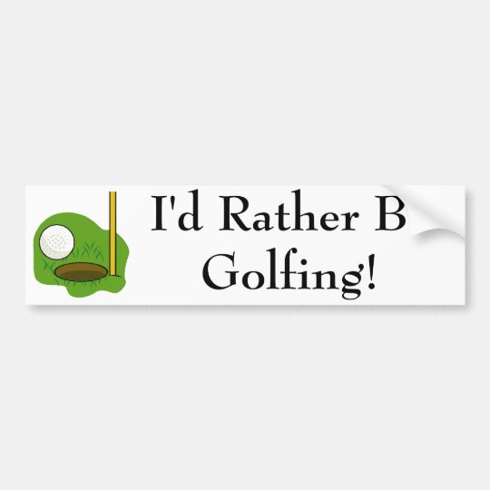 I'd Rather Be Golfing Bumper Sticker