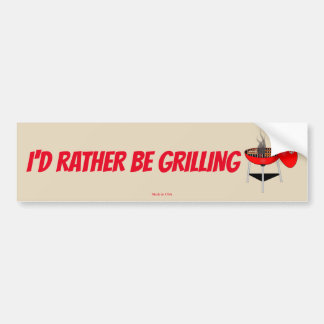 I'd Rather Be Grilling Bumper Sticker