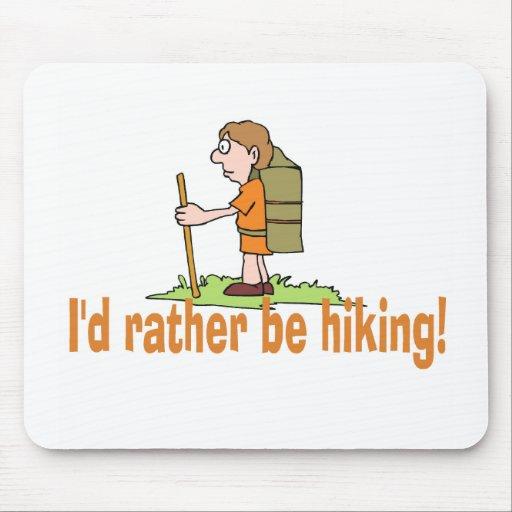 I'd Rather Be Hiking! Mousepad