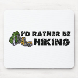 I'd Rather Be Hiking Mouse Pad