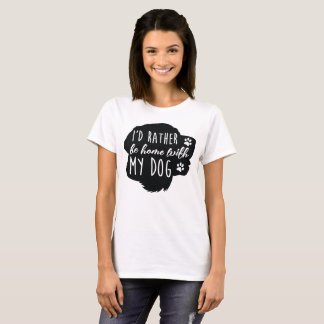 I'd Rather Be Home With My Dog - Labrador T-Shirt