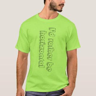 i'd rather be horizontal T-Shirt
