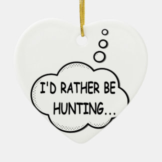 I'd Rather Be Hunting Ceramic Heart Ornament