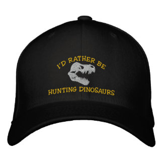 I'd Rather Be Hunting Dinosaurs Embroidered Cap