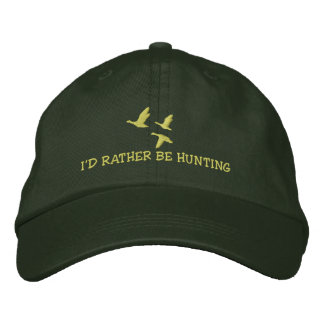 I'd rather be hunting embroidered hat