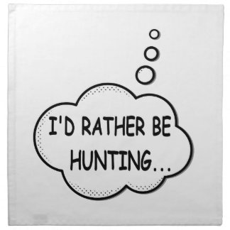 I'd Rather Be Hunting Napkin