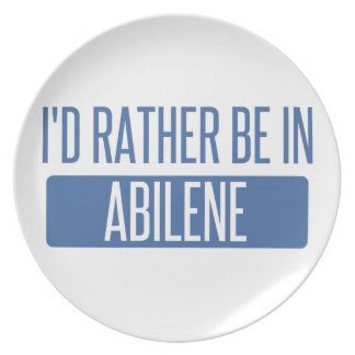 I'd rather be in Abilene Party Plate