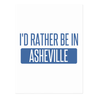 I'd rather be in Asheville Postcard
