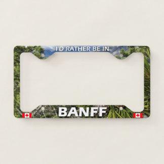 I'd Rather Be In Banff License Plate Frame