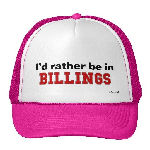 I'd Rather Be In Billings Mesh Hat