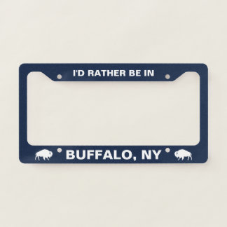 I'd Rather Be In Buffalo, NY License Plate Frame