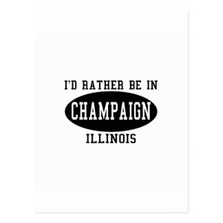 I'd Rather Be in Champaign, Illinois Postcard