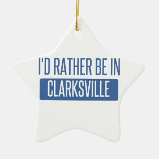 I'd rather be in Clarksville Ceramic Star Ornament