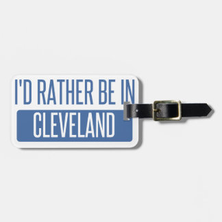 I'd rather be in Cleveland OH Luggage Tag