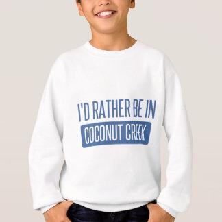 I'd rather be in Coconut Creek Sweatshirt