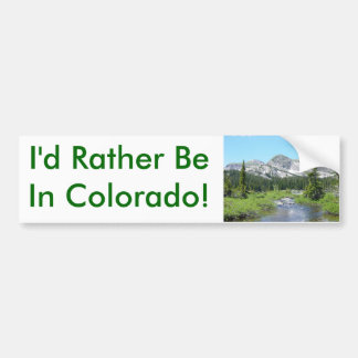 I'd Rather Be In Colorado! Bumper Sticker