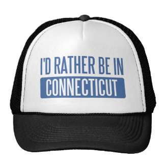 I'd rather be in Connecticut Trucker Hat