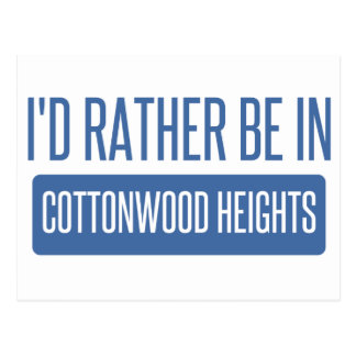 I'd rather be in Cottonwood Heights Postcard