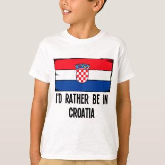 I'd Rather Be In Croatia T-Shirt