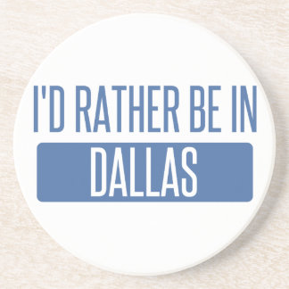 I'd rather be in Dallas Beverage Coaster