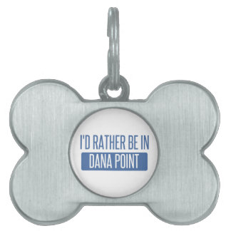 I'd rather be in Dana Point Pet ID Tags