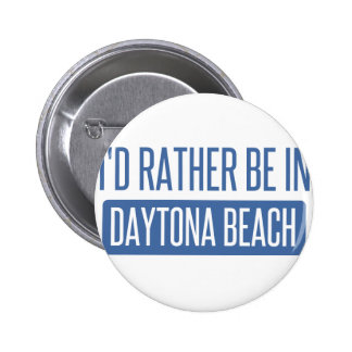 I'd rather be in Daytona Beach 2 Inch Round Button