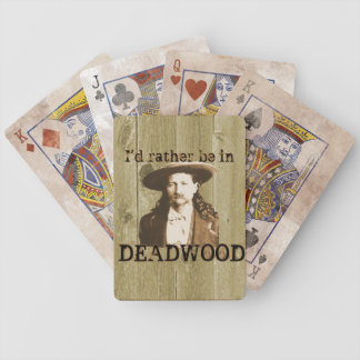 I'd rather be in Deadwood deck of cards