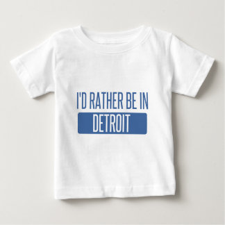 I'd rather be in Detroit Baby T-Shirt