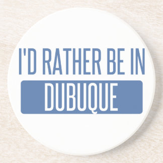 I'd rather be in Dubuque Drink Coasters