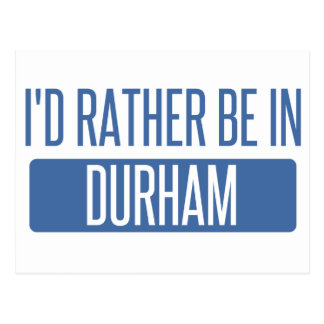 I'd rather be in Durham Postcard