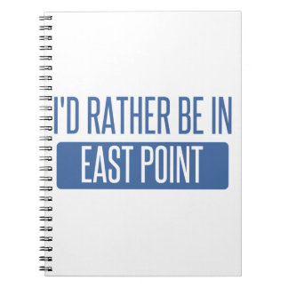 I'd rather be in East Point Note Book