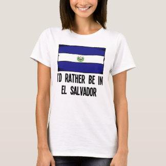 I'd Rather Be In El Salvador T-Shirt
