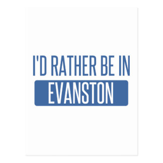 I'd rather be in Evanston Postcard