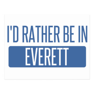 I'd rather be in Everett WA Postcard