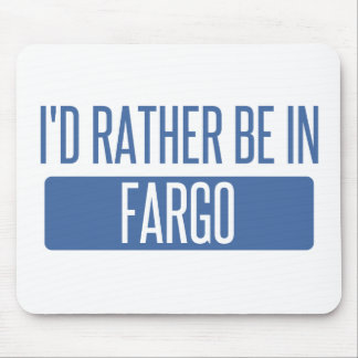 I'd rather be in Fargo Mouse Pad