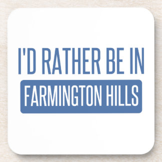 I'd rather be in Farmington Hills Drink Coaster