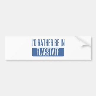 I'd rather be in Flagstaff Bumper Sticker